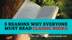 5 reasons why everyone must read classics