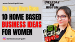 Home-based business ideas for women